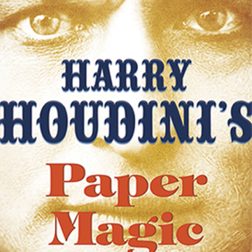 Harry Houdini's Paper Magic: The Whole Art of Paper Tricks, Including Folding, Tearing and Puzzles by Harry Houdini