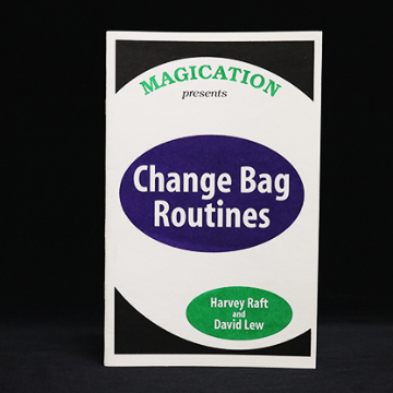 Change Bag Routines by Harvey Raft & David Lew