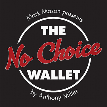 No Choice Wallet by Tony Miller and Mark Mason