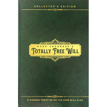 Totally Free Will by Mark Chandaue