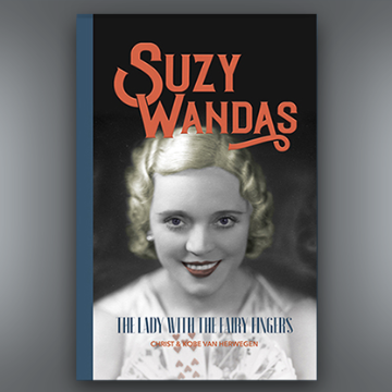 Suzy Wandas: The Lady with the Fairy Fingers by Kobe and Christ Van Herwegen