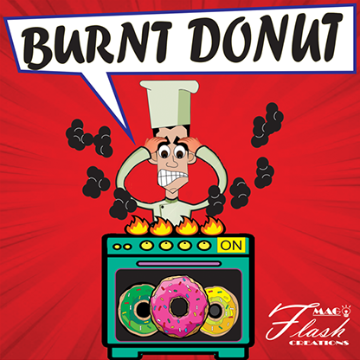 Burnt Dounts by Mago Flash