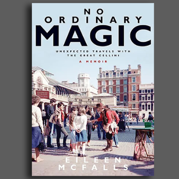 No Ordinary Magic A Memoir (Unexpected Travels with the Great Cellini) by Eileen McFalls