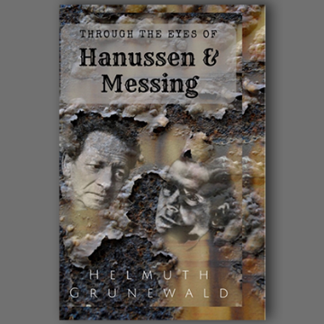 Through The Eyes of Hanussen & Messing By Helmuth Grunewald